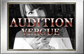 AUDITION VERGUE